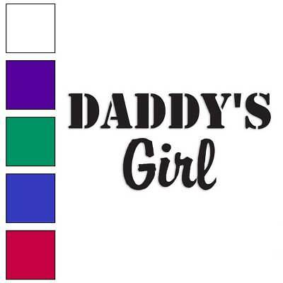 Daddy/'s Girl Decal Sticker Choose Color Size #1616