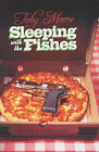 Sleeping with the Fishes by Toby Moore (Paperback, 2004)