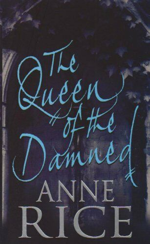 The Queen Of The Damned: Number 3 in series: The Third Book in the Chronicles o