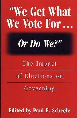We Get What We Vote For... or Do We? : The Impact of Elections on Governing...