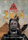 The Prophet to Zion: Chronicles of Grey: Book I by David Logan Graham (Hardback, 2013)