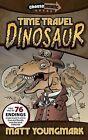 Time Travel Dinosaur by Matt Youngmark (Paperback / softback, 2014)