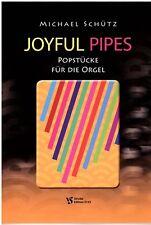 Kirchenorgel Noten : Joyful Pipes (Michael Schütz) - Popstücke für Orgel