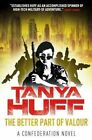 The Better Part of Valor: A Confederation Novel by Tanya Huff (Paperback, 2013)