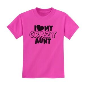 Image Is Loading I Love My Crazy Aunt Kids T Shirt