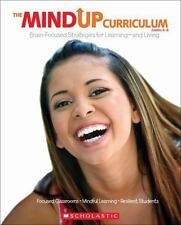 The MindUP Curriculum: The Mindup Curriculum, Grades 6-8 : Brain-Focused...