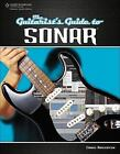 The Guitarist's Guide to Sonar by Craig Anderton (2011, Paperback)