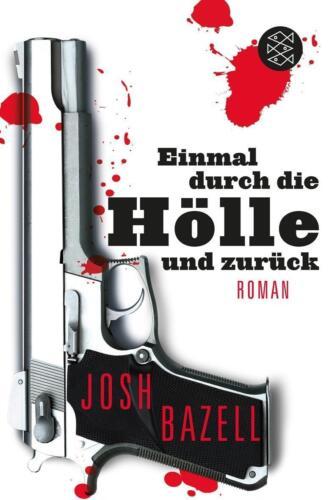 1 von 1 - Einmal durch die Hölle und zurück von Josh Bazell (2012, Taschenbuch), UNGELESEN