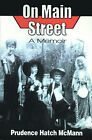 On Main Street: A Memoir by Prudence Hatch McMann (Paperback / softback, 2000)