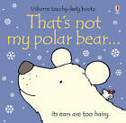 That's Not My Polar Bear by Fiona Watt (Board Book, 2009)