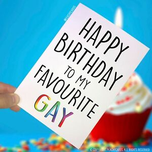 Image Is Loading Happy Birthday Greeting Cards Favourite Gay Funny Friend