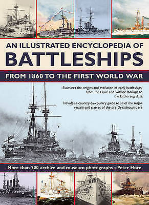 1 of 1 - Captain Peter Hore, An Illustrated Encyclopedia of Battleships from 1860 to the