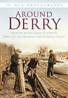 Around Derry in Old Photographs by Northern Ireland Library Authoritty, North West Archaeological & Historical Society (Paperback, 2010)