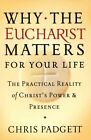Why The Eucharist Matters for Your Life 9781593252595 Paperback