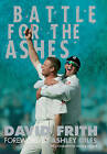 Battle for  The Ashes by David Frith (Hardback, 2005)