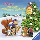 Das goldene Weihnachts-Glöckchen von Hannelore Dierks (2014, Gebundene Ausgabe)