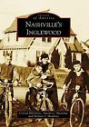 Nashvillea[a--a[s Inglewood by Naomi C Manning, Crystal Hill Jones, Melanie J Meadows (Paperback / softback, 2009)