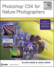 Photoshop CS4 for Nature Photographers: A Workshop in a Book by Ellen Anon, Josh Anon (Paperback, 2008)