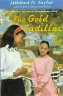 The Gold Cadillac by Mildred D Taylor (Hardback, 1998)