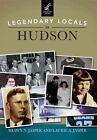 Legendary Locals of Hudson by Shawn N Jasper, Laurie A Jasper (Paperback / softback, 2015)