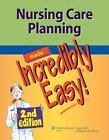 Incredibly Easy! Series®: Nursing Care Planning by Springhouse Publishing Company Staff (2012, Paperback, Revised)
