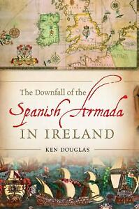 Story-of-the-Spanish-Armada-in-Ireland-Hardcover-Ken-Douglas