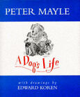 It's a Dog's Life: The Occasional Journal of a Four-legged Cynic by Peter Mayle (Hardback, 1995)