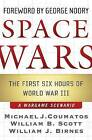Space Wars: The First Six Hours of WWIII by William J. Birnes, William B. Scott, Michael J. Coumatos (Paperback, 2010)