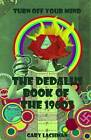 The Dedalus Book of the 1960s: Turn Off Your Mind by Gary Lachman (Paperback, 2009)