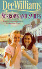 Sorrows and Smiles by Dee Williams (Paperback, 2000)