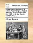 Unanimity the Security of a Nation. a Sermon Preached at Hackney, on Thursday, April 23, 1795; ... by the REV. J. Symons, B.D. ... by Jelinger Symons (Paperback / softback, 2010)