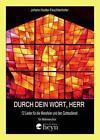 Durch dein Wort, Herr von Johann Haider-Feuchtenhofer (2011, Taschenbuch)