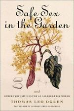 Safe Sex in the Garden : And Other Propositions for an Allergy-Free World by...