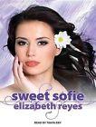 Sweet Sofie Library Edition by Elizabeth Reyes 9781452643618 Cd-audio 2013