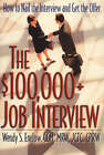 $100,000+ Job Interview: How to Nail the Interview and Get the Offer by Wendy S. Enelow (Paperback, 2004)