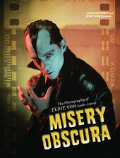 Misery Obscura : The Photography of Eerie Von (1981-2009) by Eerie Von (2016, Hardcover, Reprint)