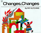 Changes, Changes by Pat Hutchins (Paperback, 1987)