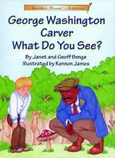 Another Great Achiever: George Washington Carver  What Do You See?-ExLibrary
