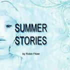 Summer Stories by Robin Fitzer 9781605637426 Paperback 2008