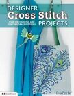 Designer Cross Stitch Projects: Over 100 Colorful and Contemporary Patterns by Crossstitcher Magazine (Paperback / softback, 2014)