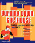 Burning Down the House: Ripping, Recording, Remixing and More! by Eliot Van Buskirk (Paperback, 2003)