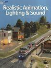 Realistic Animation, Lighting & Sound by Kalmbach Publishing Co ,U.S.(Paperback / softback)