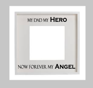 My Dad My Hero My Angel Decal Vinyl Sticker Box Frame Sympathy Card
