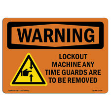 Osha Warning Sign Lockout Machine Any Time Guards With Symbolmade In The Usa