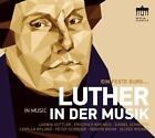 Ein Feste Burg-Luther In Der Musik von Ludwig Güttler (2016)