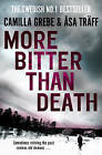 More Bitter Than Death by Camilla Grebe, Asa Traff (Paperback, 2013)