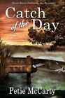 Catch of the Day by Petie McCarty (Paperback / softback, 2014)