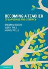 Becoming a Teacher of Language and Literacy by Cambridge University Press (Paperback, 2014)