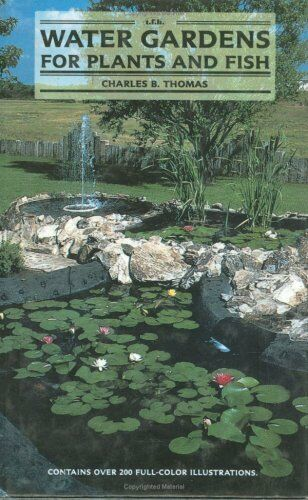 (Very Good)0866229426 Water Gardens for Plants and Fish,Thomas, Charles B.,Hardc