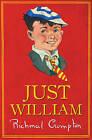 Just William by Richmal Crompton (Hardback, 2013)